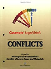 Casenote Legal Briefs: Conflicts, Keyed to Brilmayer & Goldsmith, 5th Ed.