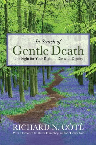 Compare Textbook Prices for In Search of Gentle Death: The Fight for Your Right to Die With Dignity First Edition ISBN 9781929175369 by Richard N. Côté
