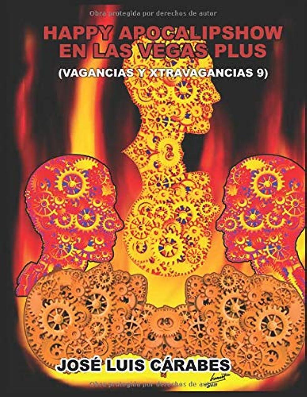 企業ヒット練るHAPPY APOCALIPSHOW EN LAS VEGAS PLUS: (VAGANCIAS Y XTRAVAGANCIAS 9)