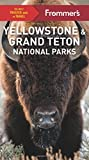 Frommer s Yellowstone and Grand Teton National Parks (Complete Guide)