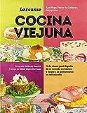 Cocina viejuna (Larousse - Libros Ilustrados/ Prácticos - Gastronomía)