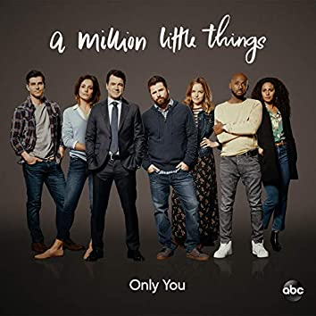 """Only You (From """"A Million Little Things: Season 2"""")"""