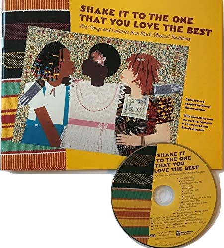 Shake It to the One that You Love the Best: Play Songs and Lullabies from Black Musical Traditions - Book with CD set