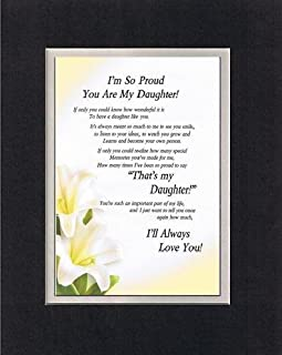 Touching and Heartfelt Poem for Daughters - I'm So Proud You are My Daughter Poem on 11 x 14 Double Beveled Matting (Black on White)