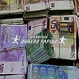 Dinero Rapido [Explicit]