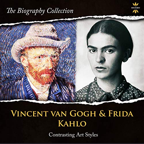 Vincent Van Gogh & Frida Kahlo     Contrasting Art Styles. The Biography Collection              By:                                                                                                                                 The History Hour                               Narrated by:                                                                                                                                 Jerry Beebe,                                                                                        Alana Marie Cheuvront                      Length: 3 hrs and 27 mins     Not rated yet     Overall 0.0