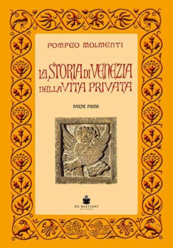 La storia di Venezia nella vita privata dalle origini alla caduta della Repubblica
