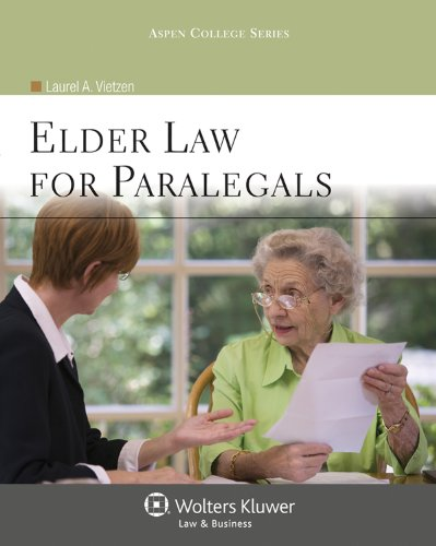 Compare Textbook Prices for Elder Law for Paralegals Aspen College 1 Edition ISBN 9780735508675 by Vietzen, Laurel A.