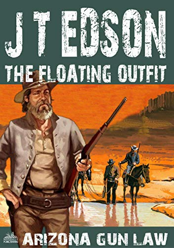 Floating Outfit 64: Arizona Gun Law (A Floating Outfit Western) (English Edition)