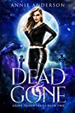 Dead and Gone: Arcane Souls World (Grave Talker Book 2) (Kindle Edition)