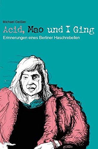 Acid, Mao und I Ging: Erinnerungen eines Berliner Haschrebellen