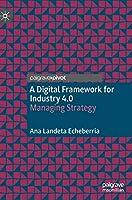 A Digital Framework for Industry 4.0: Managing Strategy