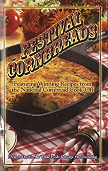 Pamphlet Festival Cornbreads: Featuring Winning Recipes From the National Cornbread Cook-off Book