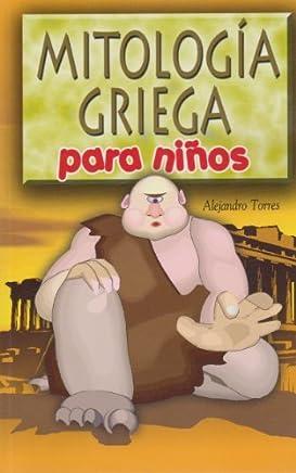 Mitologia griega para ninos (Spanish Edition) by Alejandro Torres (2006-05-01)