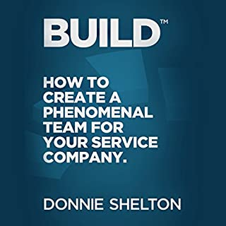 Build: How to Create a Phenomenal Team for Your Service Company cover art