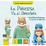 La princesa va al dentista. Cuento con pictogramas/ A partir de 6 años/ Ayuda a perder el miedo al dentista / Cómo cepillarse correctamente