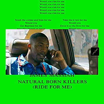 Natural Born Killers (Ride for Me)