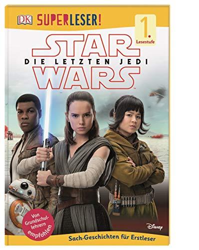 SUPERLESER! Star Wars™ Die letzten Jedi: 1. Lesestufe Sach-Geschichten für Leseanfänger