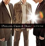 Top of My Lungs by Phillips, Craig, Dean (2006) Audio CD