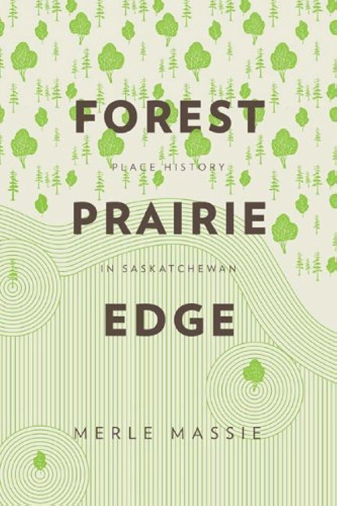 ドリンクバッグ友だちForest Prairie Edge: Place History in Saskatchewan (English Edition)