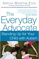 The Everyday Advocate: Standing Up for Your Child with Autism or Other Special Needs Kindle Edition