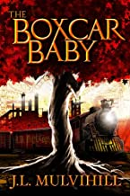 The Boxcar Baby (Steel Roots Book 1)