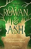 Rowan & Ash: Ein Labyrinth aus Schatten und Magie von Christian Handel