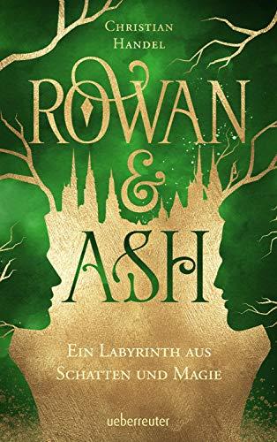Rowan & Ash: Ein Labyrinth aus Schatten und Magie