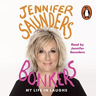 Bonkers     My Life in Laughs              By:                                                                                                                                 Jennifer Saunders                               Narrated by:                                                                                                                                 Jennifer Saunders                      Length: 8 hrs and 10 mins     171 ratings     Overall 4.5