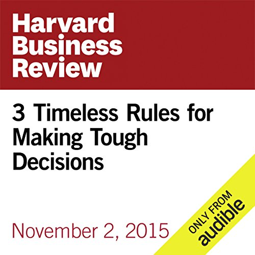 3 Timeless Rules for Making Tough Decisions audiobook cover art