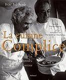La Cuisine complice - 100 recettes pour les grandes et les petites occasions