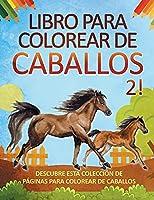 Libro para colorear de caballos 2! Descubre esta colección de páginas para colorear de caballos