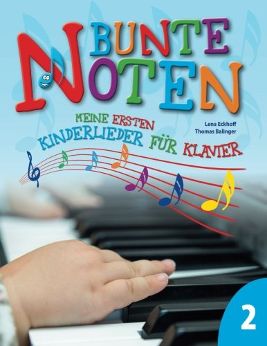 Bunte Noten: Meine ersten Kinderlieder für Klavier 2