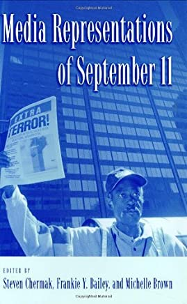 Media Representations of September 11 (Crime, Media and Popular Culture) by Ph.D. Chermak Steven (Editor), Michelle Brown (Editor) � Visit Amazons Michelle Brown Page search results for this author Michelle Brown (Editor), Frankie Y., Ph.D. Bailey (Editor) (30-Oct-2003) Hardcover