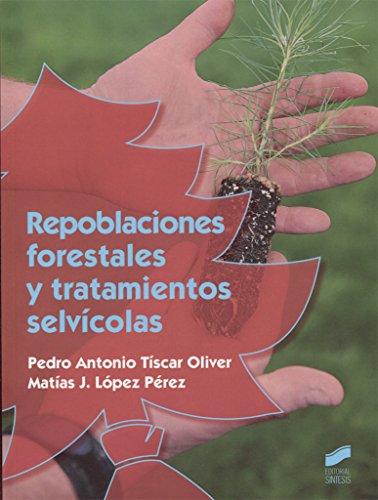 Repoblaciones forestales y tratamientos selvícolas: 22 (Agraria)