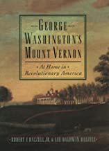 George Washington's Mount Vernon : At Home in Revolutionary America