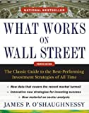 What Works on Wall Street, Fourth Edition: The Classic Guide to the Best-Performing Investment Strategies of All Time by James O'Shaughnessy