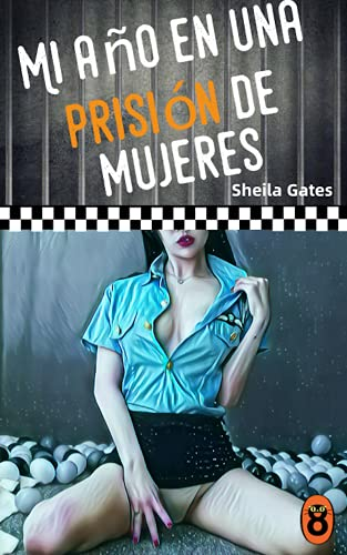 Mi año en una prisión de mujeres 2 de Sheila Gates