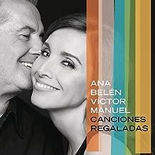 ANA BELEN Y VICTOR MANUEL-CANCIONES REGALADAS by ANA BELEN, VICTOR MANUEL (0100-01-01)