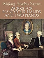 Mozart: Works for Piano Four Hands and Two Pianos