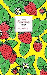 Strawberry Notebook - Ruled Pages - 5x8 - Premium: (Yellow Edition) Fun notebook 96 ruled/lined pages (5x8 inches / 12.7x2...