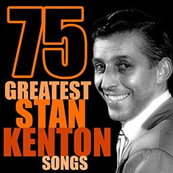 75 Greatest Stan Kenton Songs