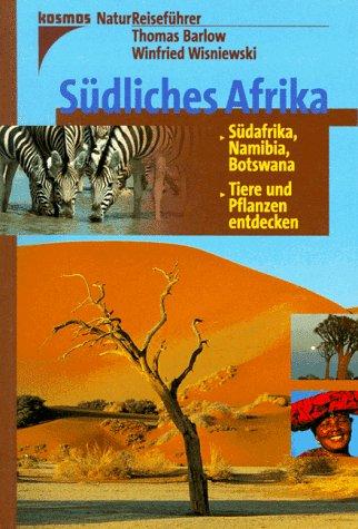 Südliches Afrika. Südafrika, Namibia, Botswana - Tiere und Pflanzen entdecken