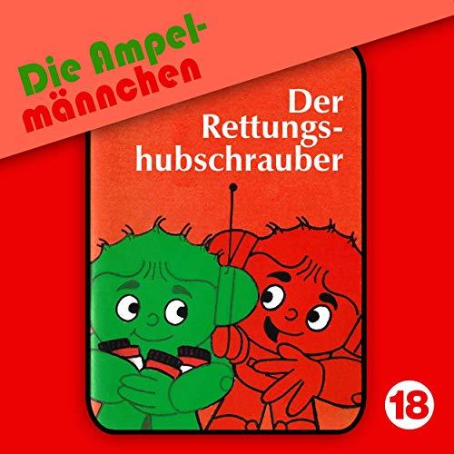 Der Rettungshubschrauber     Die Ampelmännchen 18              By:                                                                                                                                 Peter Thomas,                                                                                        Erika Immen                               Narrated by:                                                                                                                                 Volker Bogdan,                                                                                        Rainer Schmitt,                                                                                        Joachim Richert,                   and others                 Length: 46 mins     Not rated yet     Overall 0.0