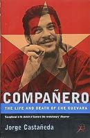 Che Guevara: The Life and Death of Che Guevara