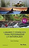 Lugares Y Consejos Para Fotografiar La Naturaleza De La Península Ibérica (FotoRuta)