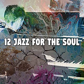 12 Jazz for the Soul