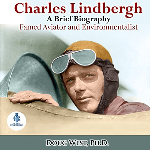 Charles Lindbergh: A Short Biography: Famed Aviator and Environmentalist Titelbild