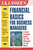 J.K. Lasser's Financial Basics for Business Managers (J.K. Lasser--Practical Guides for All Your Financial Needs)