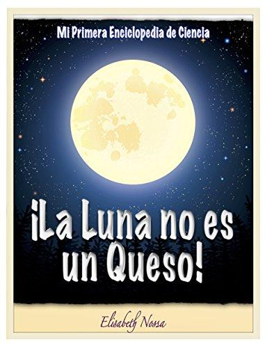 ¡La Luna no es un Queso! ~Un libro que explica el valor...